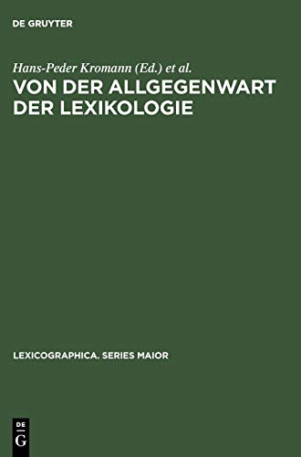 Von der Allgegenwart der Lexikologie: Kontrastive Lexikologie als Vorstufe zur zweisprachigen Lexikographie ; Akten des Internationalen ... (Lexicographica. Series Maior, 66, Band 66)
