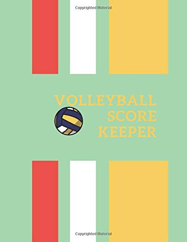 Volleyball Score Keeper: Training and Record Log Book Scoring Sheet, Score Notebook Journal for Outdoor Games, Gifts for Volleyball Coaches, Players, ... with 120 Pages. (Volleyball Logbook, Band 25)