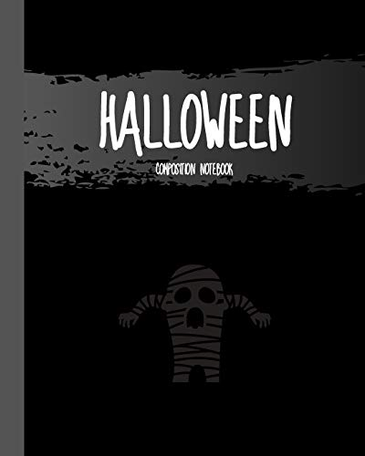 """Halloween Composition Notebook: Mummy - Classic Black 8x10"""" 110 Pages Wide Ruled Paper, Blank Lined Diary / Journal / Notes, Book Gifts (Halloween Composition Books)"""