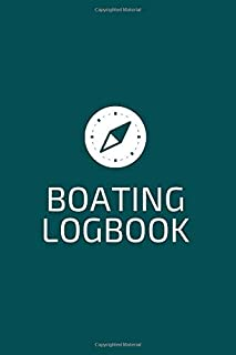 Boating Logbook: boaters journal, trip log for your ship with detailed interior (port information, weather conditions, sea...