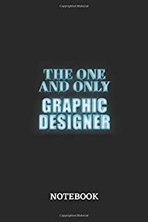 The One And Only Graphic Designer Notebook: 6x9 inches - 110 graph paper, quad ruled, squared, grid paper pages • Greatest Passionate working Job Journal • Gift, Present Idea