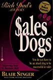 Sales Dogs - You Do Not Have To Be An Attack Dog To Be Successful In Sales