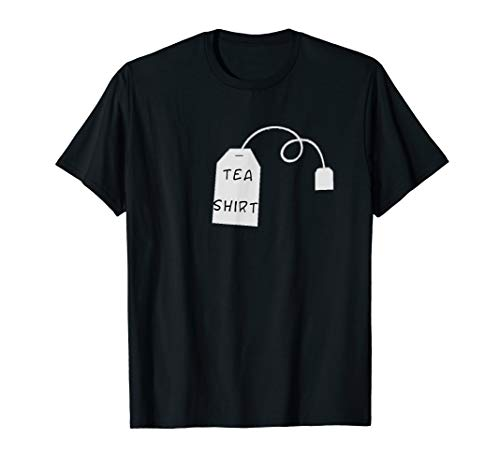 Tea Shirt Tea Drinker Tea Bag Funny Tea Lover T-Shirt