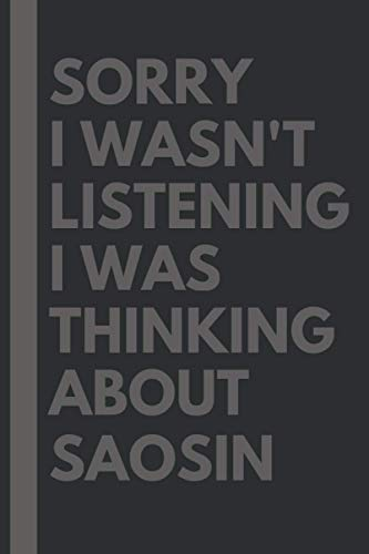 Sorry I wasn't listening I was thinking about Saosin: Lined Journal Notebook Birthday Gift for Saosin Lovers: (Composition Book Journal) (6x 9 inches)