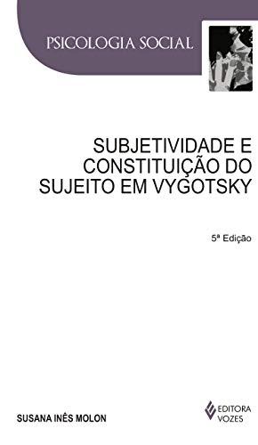 Subjetividade e constituição do sujeito em Vygotsky