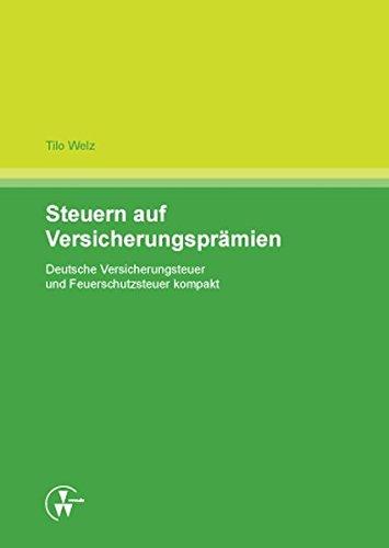 Steuern auf Versicherungsprämien: Deutsche Versicherungsteuer und Feuerschutzsteuer kompakt