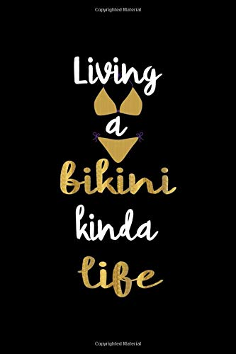 Living A Bikini Kinda Life: Notebook Journal Composition Blank Lined Diary Notepad 120 Pages Paperback Black Solid Bikini
