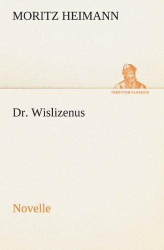 Dr. Wislizenus: Novelle (TREDITION CLASSICS)
