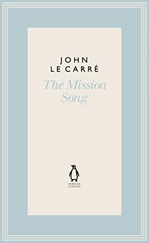 La canción de la Misión (Colección de tapa dura del pingüino John le Carré)