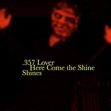 Here Come the Shine Shines