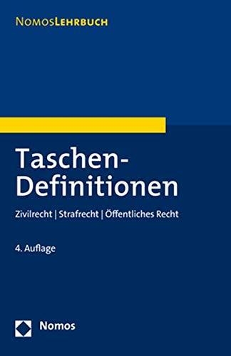 Taschen-Definitionen: Zivilrecht | Strafrecht | Öffentliches Recht: Zivilrecht | Strafrecht | ffentliches Recht (NomosLehrbuch)