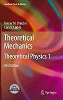 Theoretical Mechanics: Theoretical Physics 1 (Graduate Texts in Physics) [Special Indian Edition - Reprint Year: 2020]