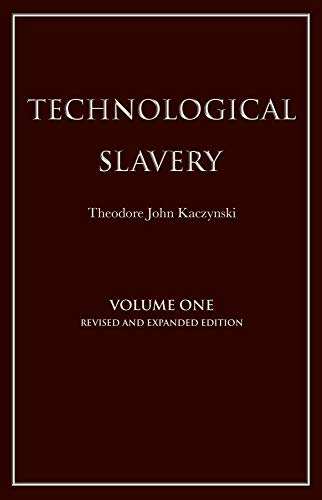 Compare Textbook Prices for Technological Slavery Third Edition, Revised and Expanded, Revised and Expanded Edition ISBN 9781944228019 by Kaczynski, Theodore