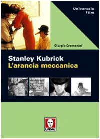 Stanley Kubrick. L'arancia meccanica