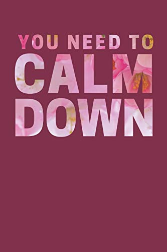 You Need to Calm Down: College Ruled Blank Lined Designer Notebook Journal
