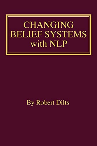 Changing Belief Systems With NLP (English Edition)