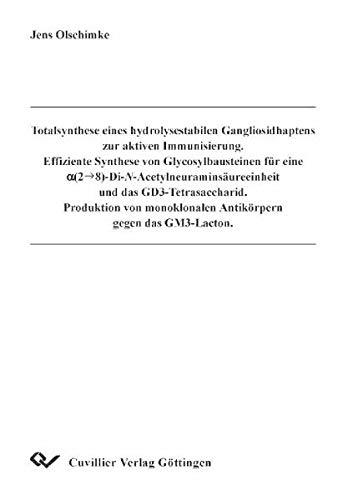 Totalsynthese eines hydrolysestabilen Gangliosidhaptens zur aktiven Immunisierung ...