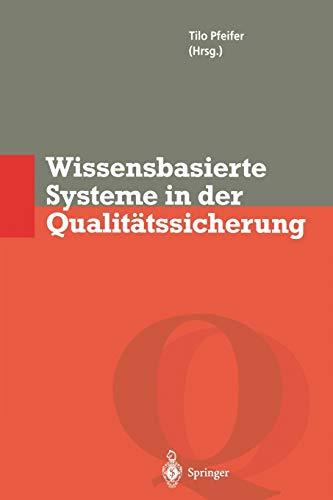 Wissensbasierte Systeme in der Qualitätssicherung: Methoden zur Nutzung verteilten Wissens (Qualitätsmanagement)