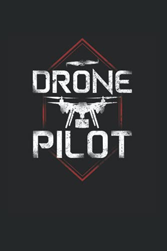 Drone Pilot: Drone Pilot Notebook & Journal - Appreciation Gift Idea - 120 Lined Pages, 6x9 Inches, Matte Soft Cover