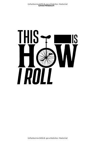 Einrad Notizbuch: 100 Seiten | Linierter Inhalt | Fahren Hobby Unicycle Einradfahrerin Fahrer Einräder Geschenk Liebhaber