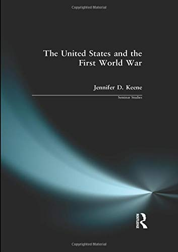 The United States and the First World War (Seminar Studies)
