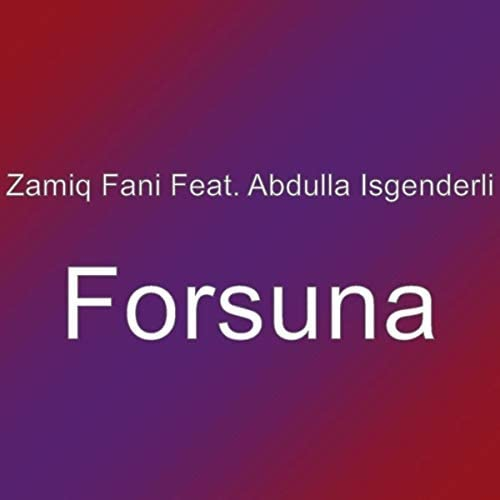 Zamiq Fani feat. Abdulla Isgenderli