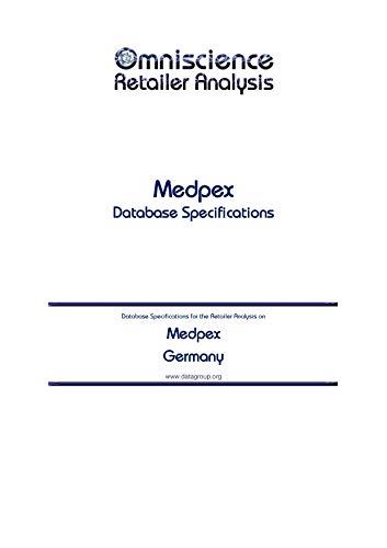 Medpex - Germany: Retailer Analysis Database Specifications (Omniscience Retailer Analysis - Germany Book 64587) (English Edition)