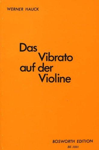 Das Vibrato auf der Violine by Werner Hauck (2000-01-01)