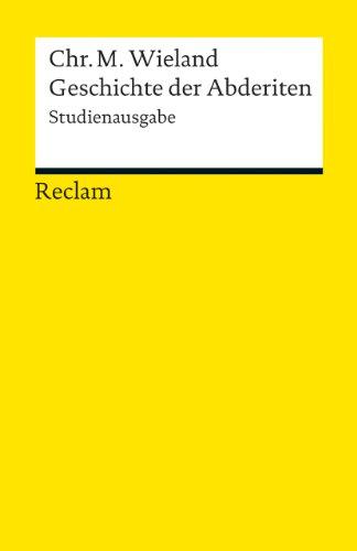 Geschichte der Abderiten: Studienausgabe (Reclams Universal-Bibliothek)