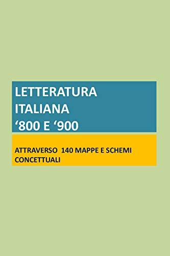 LETTERATURA ITALIANA '800 E '900: 130 schede e mappe concettuali (Le mappe di Pierre Vol. 12)