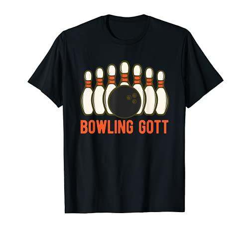 Bowling Gott - Bowlingbahn Bowling Bowler Bowlen T-Shirt