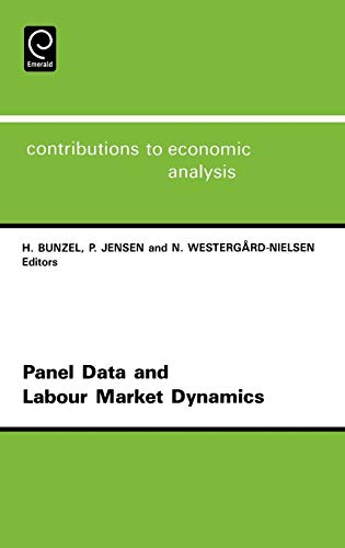 Panel Data and Labour Market Dynamics: 3rd Conference : Papers (Contributions to Economic Analysis, Band 222)