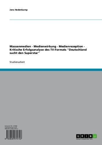 Massenmedien - Medienwirkung - Medienrezeption - Kritische Erfolgsanalyse des TV-Formats