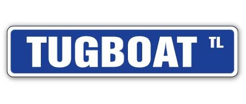 Tugboat Street Sign Vessel Captain Tug Boat Deckhand | Indoor/Outdoor | 18' Wide
