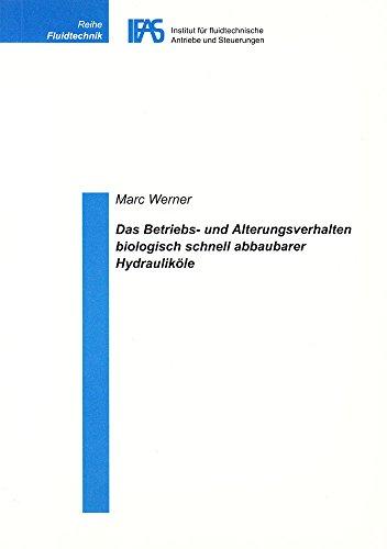 Das Betriebs- und Alterungsverhalten biologisch schnell abbaubarer Hydrauliköle