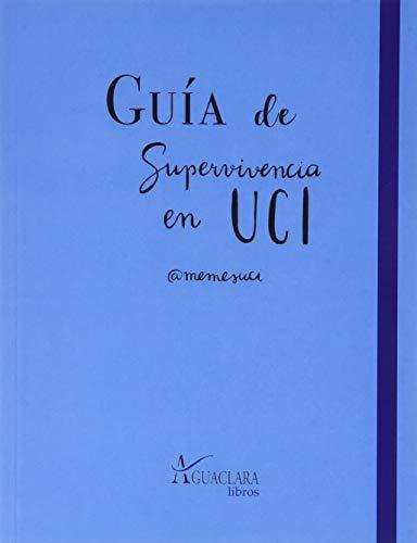 Guía De Superviviencia en UCI