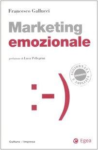Marketing emozionale. Con CD-ROM