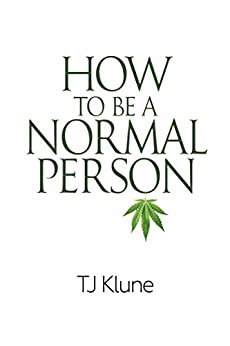 How to Be a Normal Person (English Edition) van [TJ Klune]