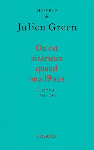 On est si sérieux quand on a dix-neuf ans - Journal 1919-1924