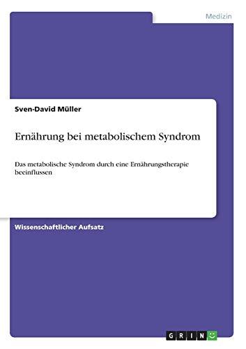 Ernährung bei metabolischem Syndrom: Das metabolische Syndrom durch eine Ernährungstherapie beeinflussen