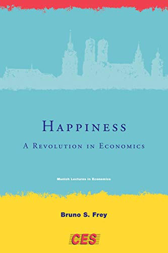 Happiness: A Revolution in Economics (Munich Lectures in Economics)