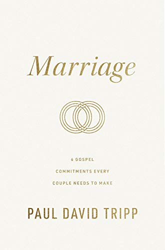 Compare Textbook Prices for Marriage: 6 Gospel Commitments Every Couple Needs to Make  ISBN 9781433573101 by Tripp, Paul David