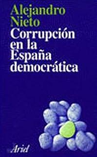 La corrupción en la España democrática (Ariel): Amazon.es: Nieto, Alejandro: Libros