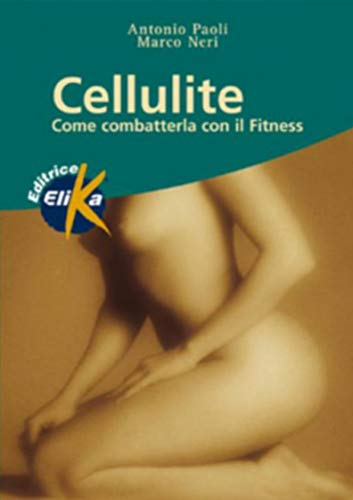Cellulite. Come combatterla con il fitness
