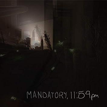 Mandatory, 11:59pm