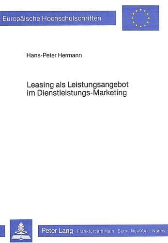 Leasing ALS Leistungsangebot Im Dienstleistungs-Marketing