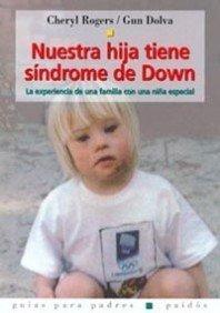 Nuestra Hija Tiene Sindrome De Down/ Karina Has Down Syndrome: La Experiencia De Una Familia Con Una