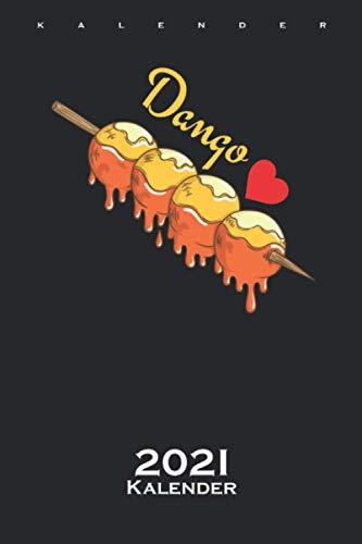 Dango mochiko Reisklößchen Kalender 2021: Jahreskalender für Feinschmecker und Fans der asiatischen Küche