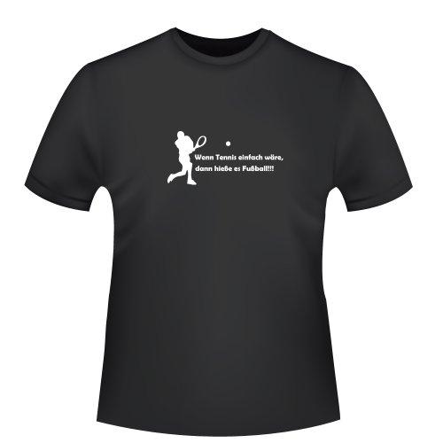 Lorsqu'il serait de tennis, elle signifiait football t-shirt equitable 3XL Noir - Noir