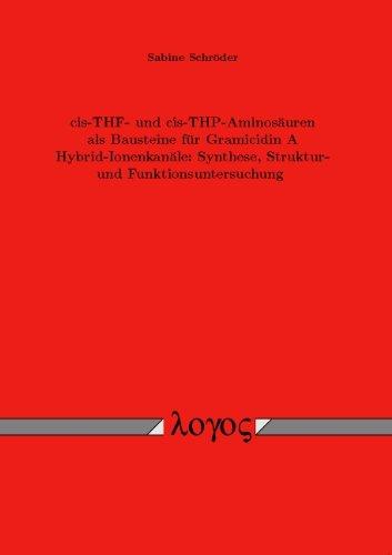 cis-THF- und cis-THP-Aminosäuren als Bausteine für Gramicidin A Hybrid-Ionenkanäle: Synthese, Struktur- und Funktionsuntersuchung
